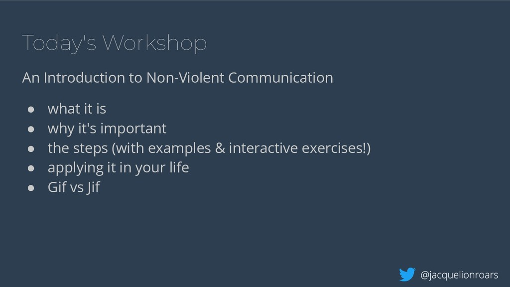 Today's Workshop An Introduction to Non-Violent...