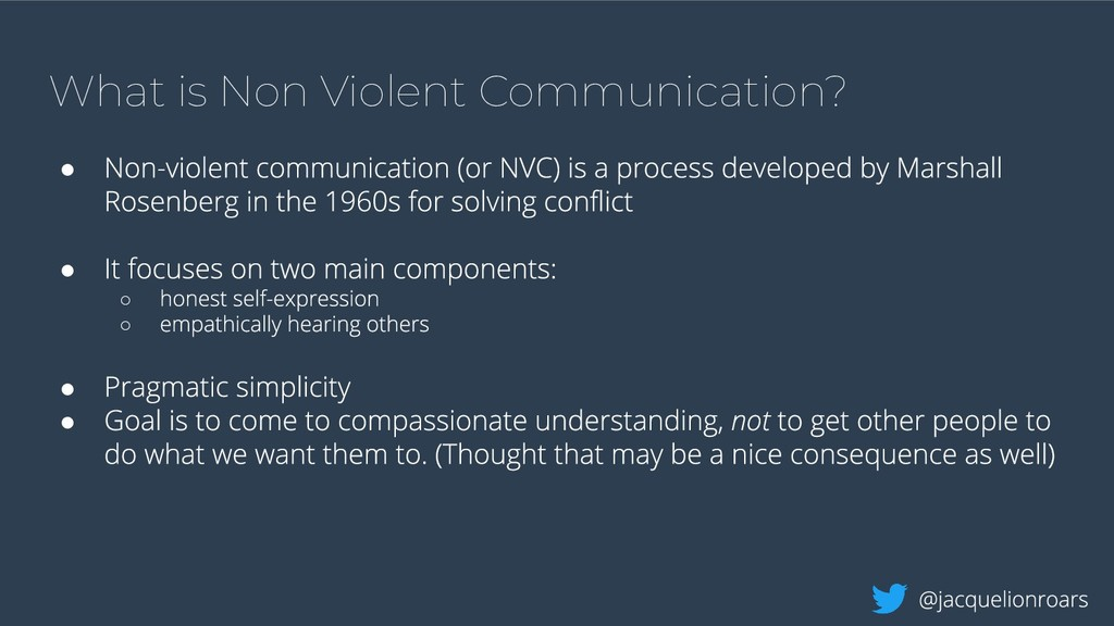 What is Non Violent Communication? ● ● ○ ○ ● ●
