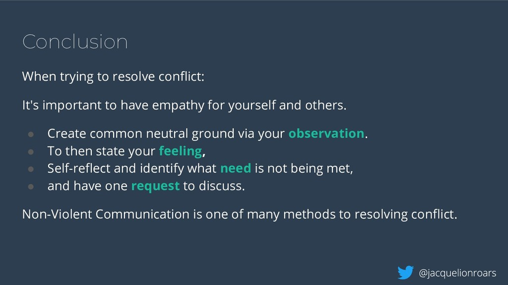 Conclusion When trying to resolve conflict: It's...