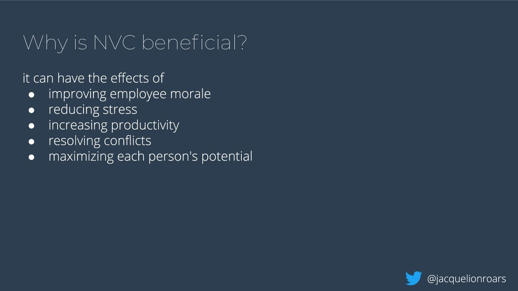Why is NVC beneficial? ● ● ● ● ●
