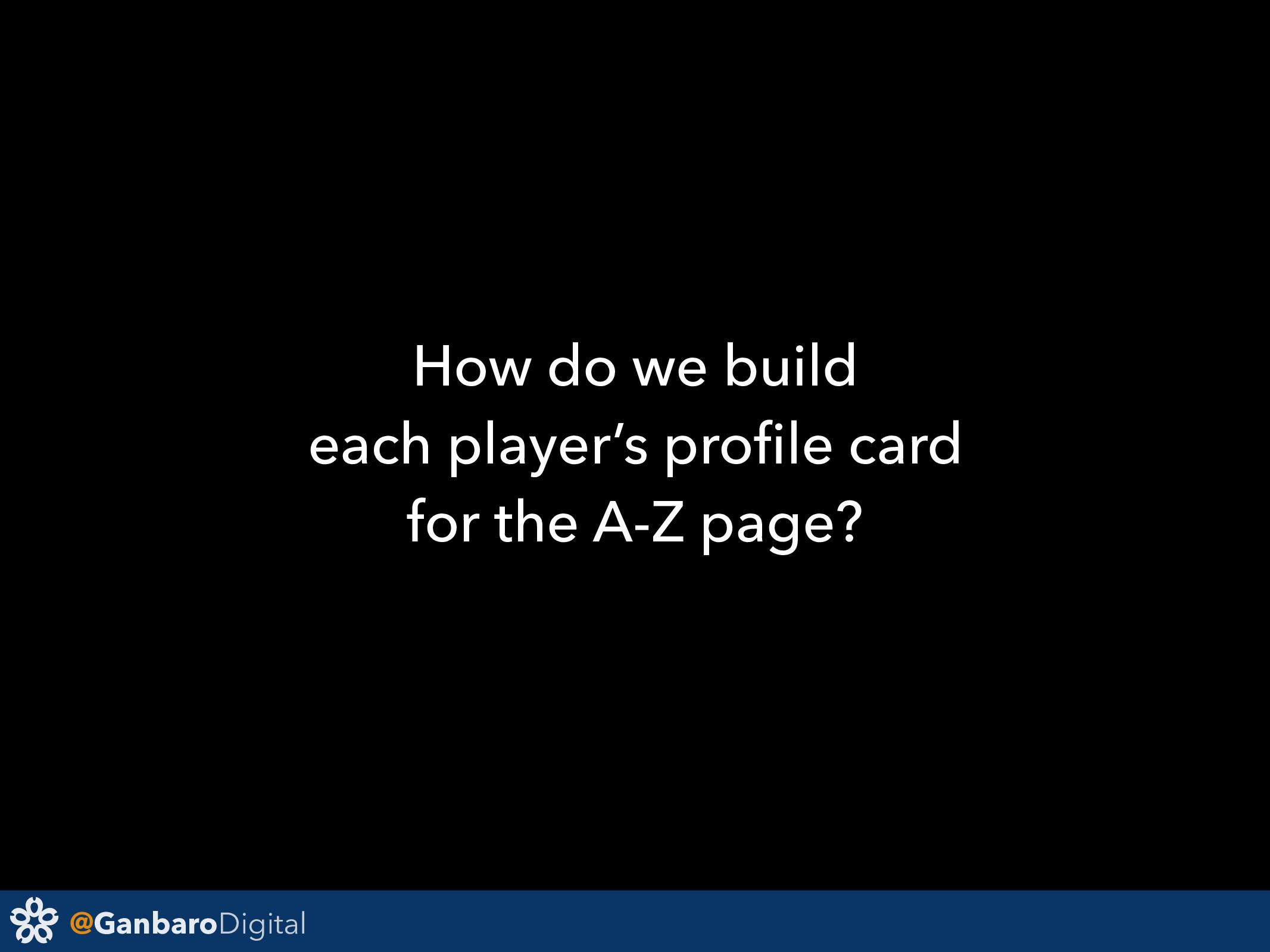 @GanbaroDigital How do we build each player's p...