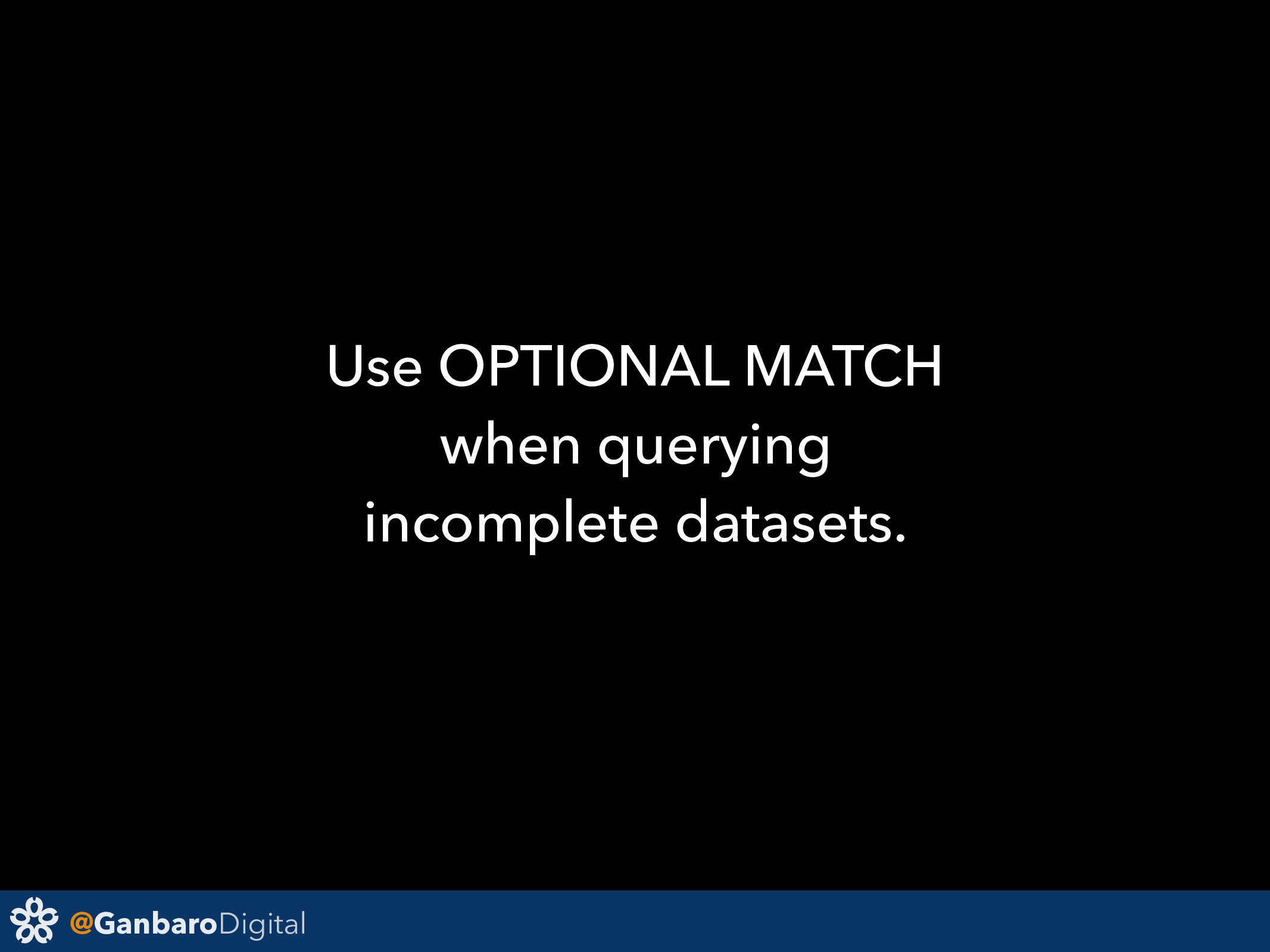 @GanbaroDigital Use OPTIONAL MATCH when queryin...
