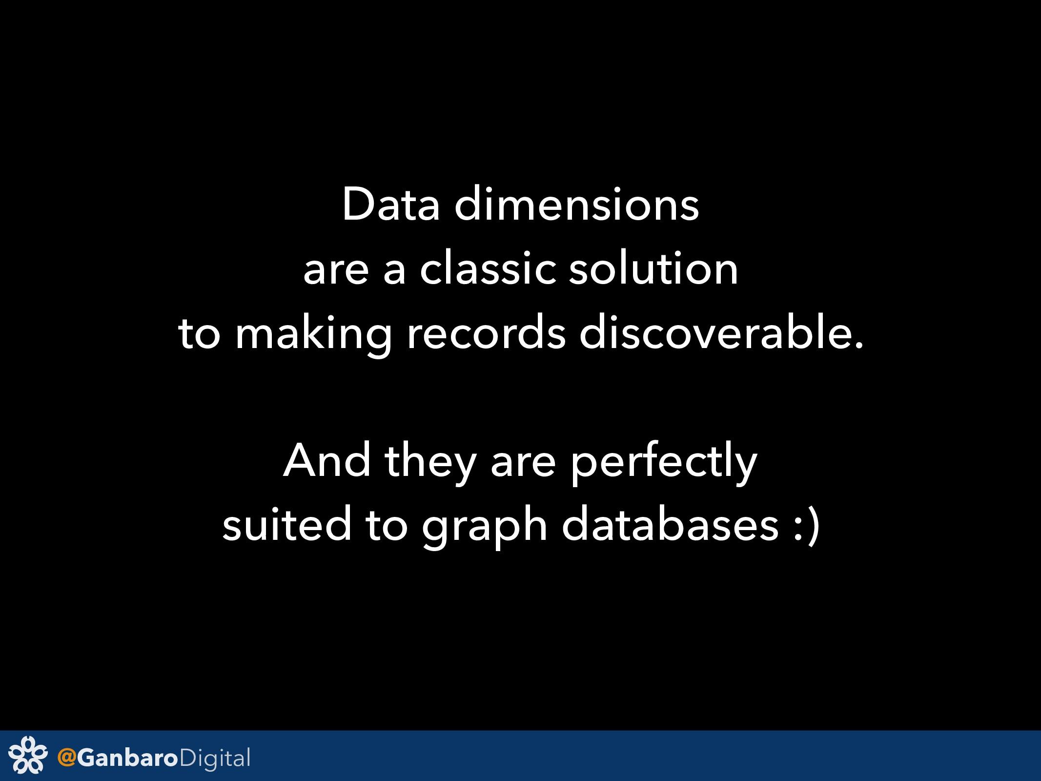 @GanbaroDigital Data dimensions are a classic s...