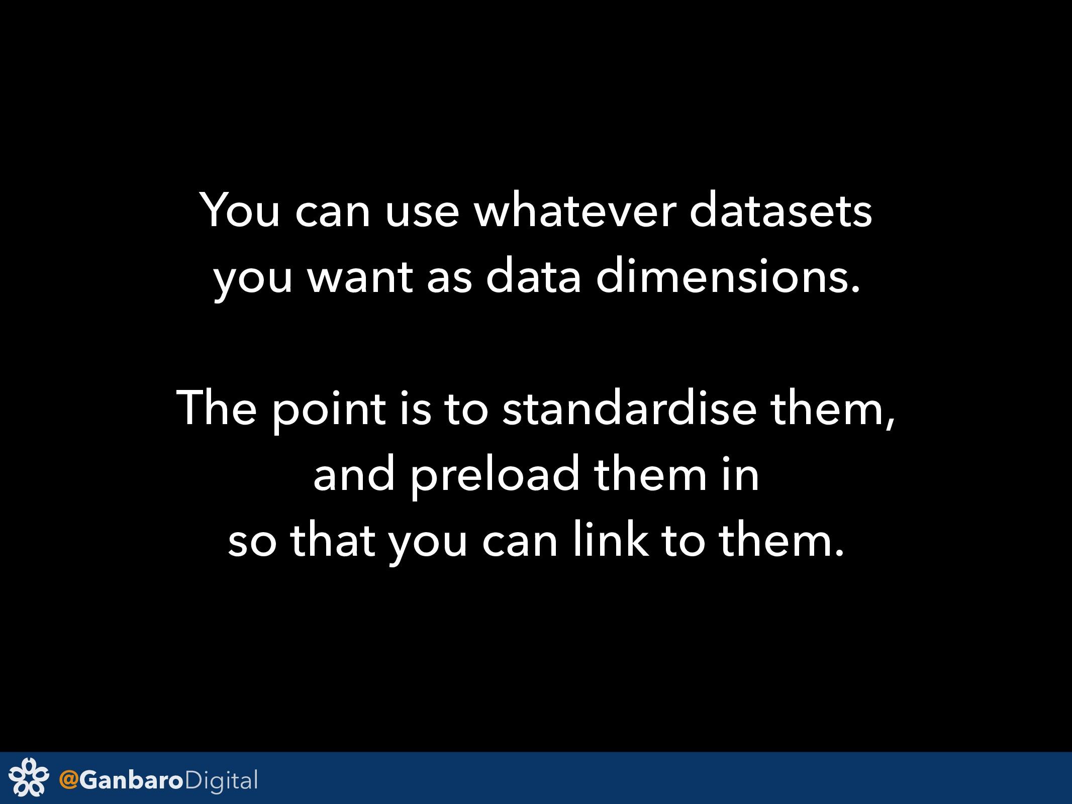 @GanbaroDigital You can use whatever datasets y...