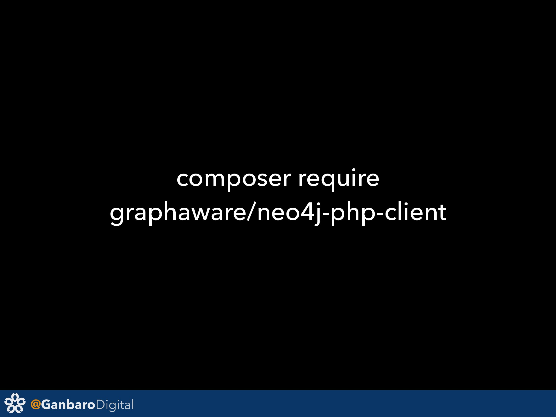 @GanbaroDigital composer require graphaware/neo...