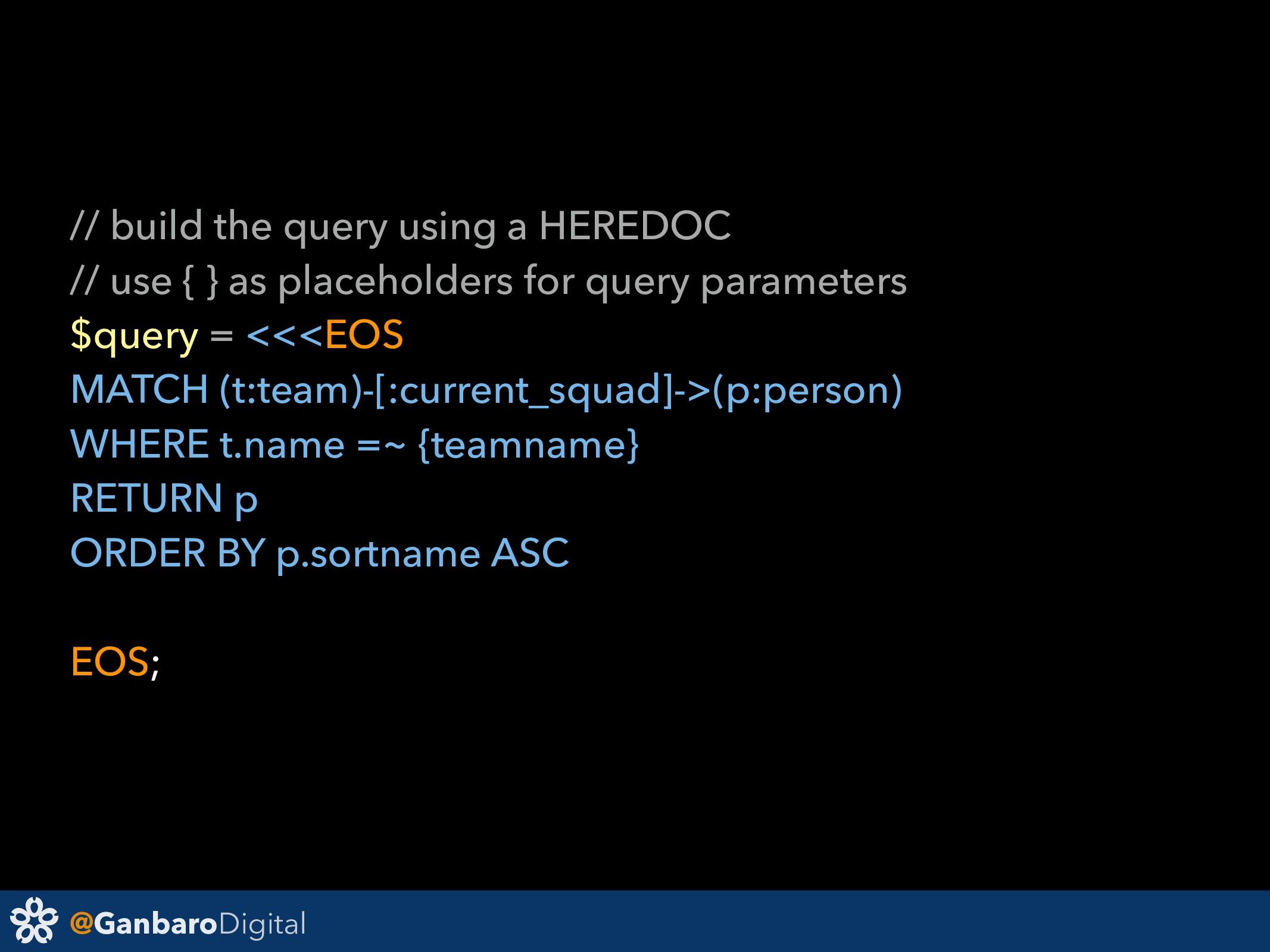 @GanbaroDigital // build the query using a HERE...