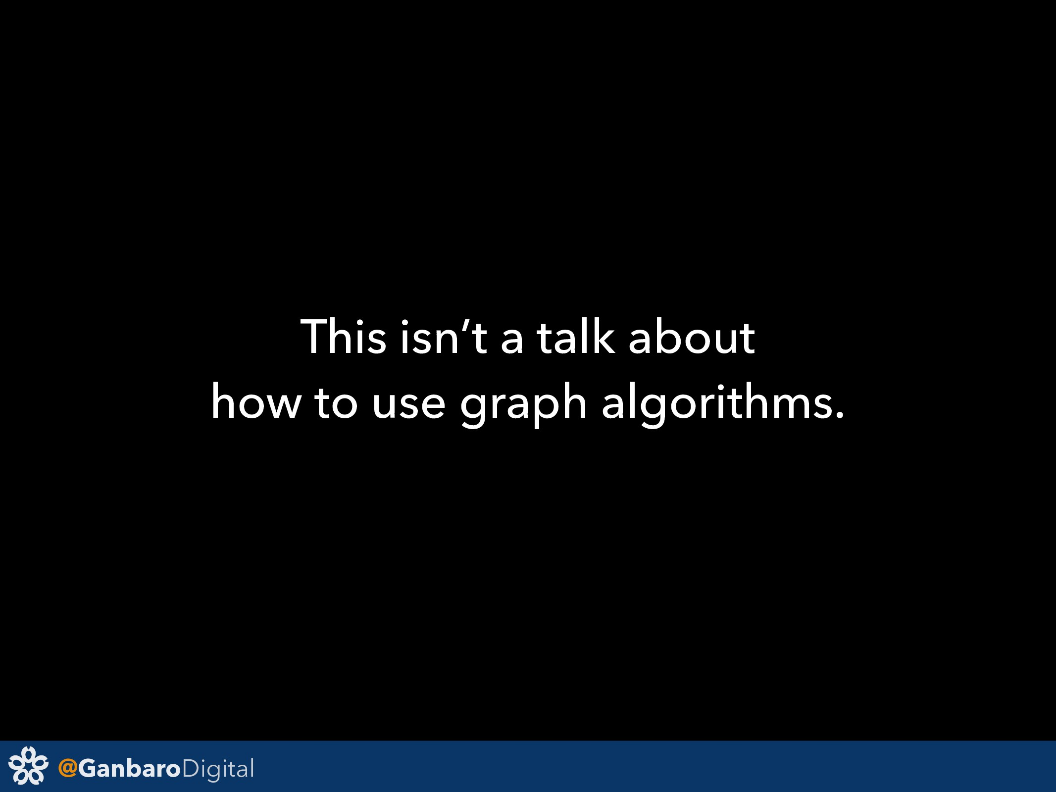 @GanbaroDigital This isn't a talk about how to ...