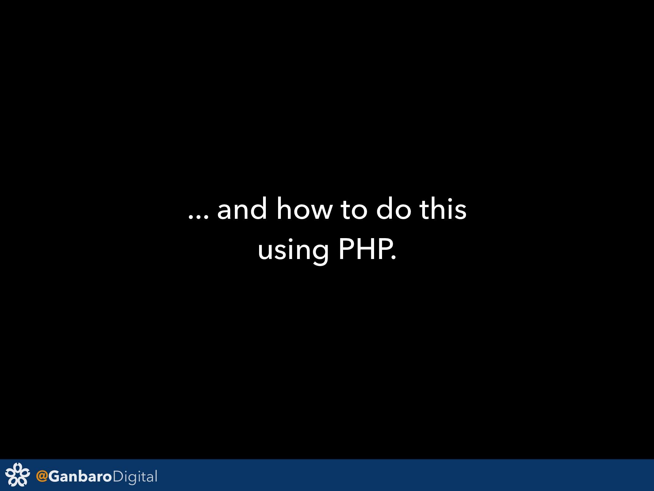 @GanbaroDigital ... and how to do this using PH...