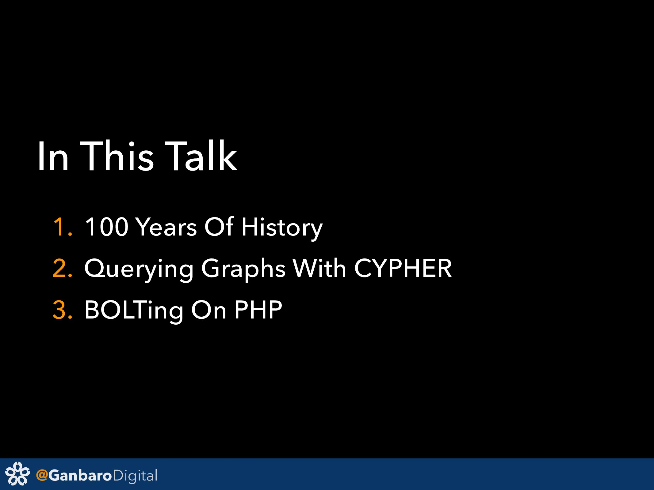@GanbaroDigital In This Talk 1. 100 Years Of Hi...