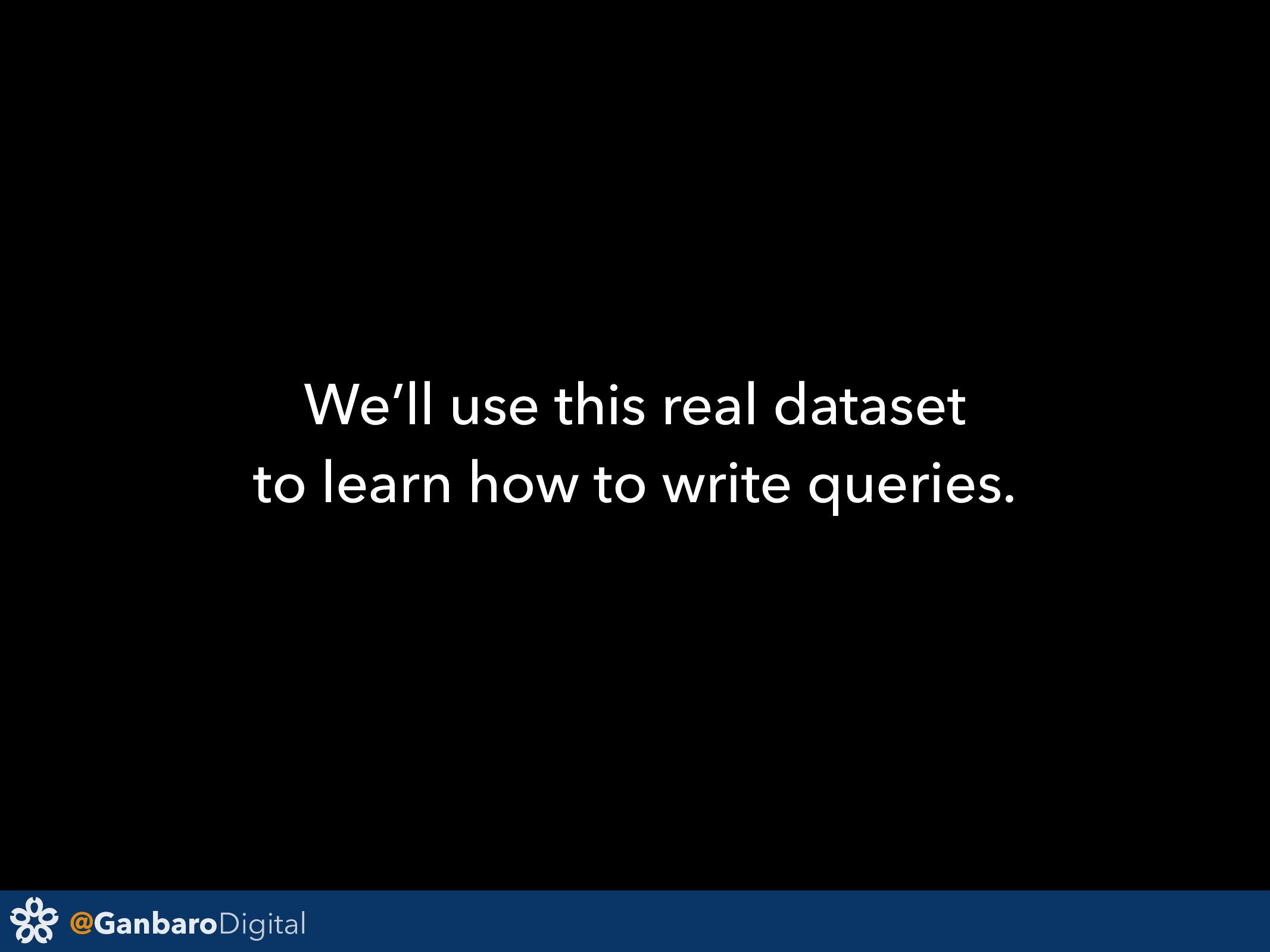 @GanbaroDigital We'll use this real dataset to ...