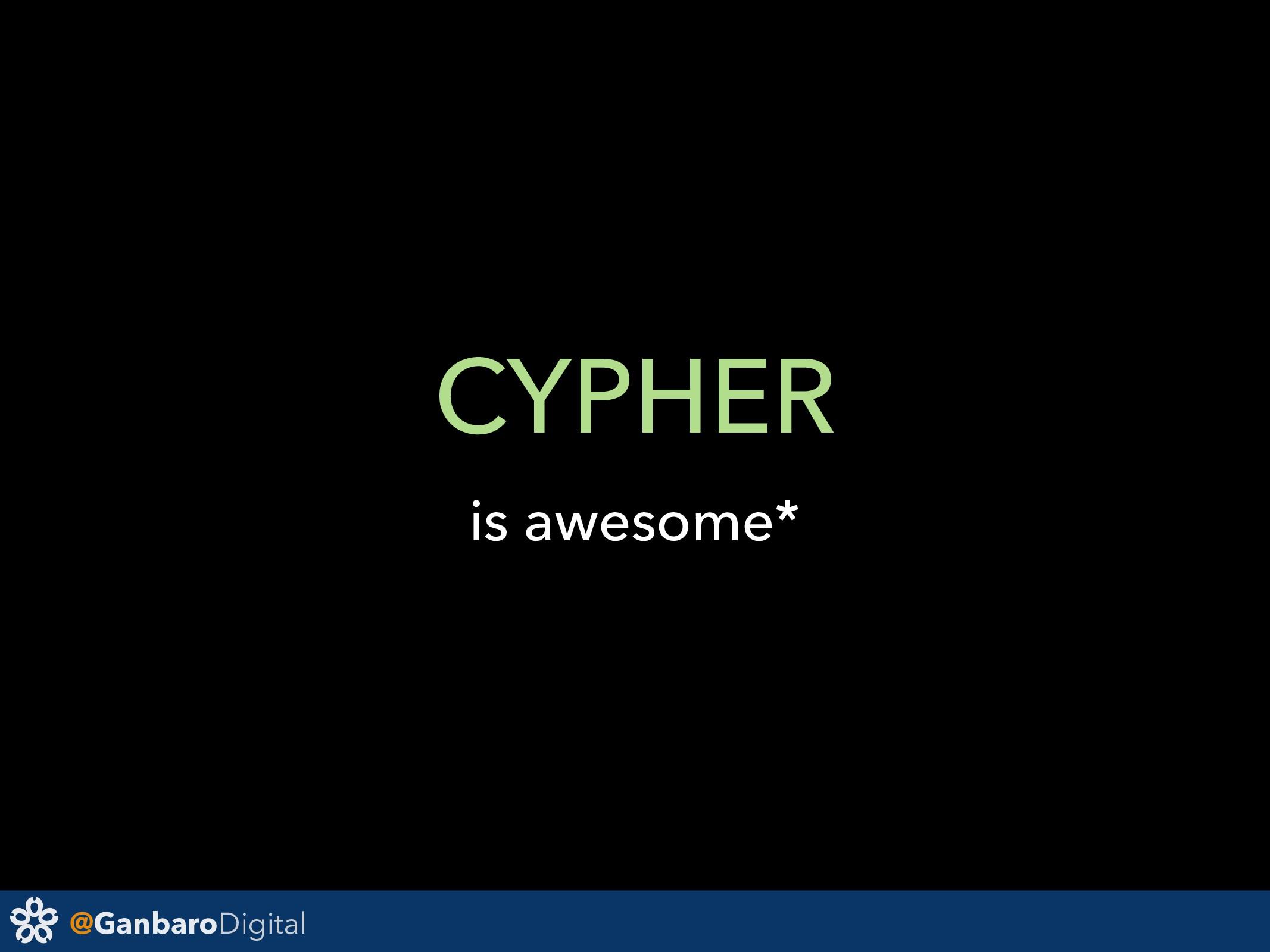 @GanbaroDigital CYPHER is awesome*