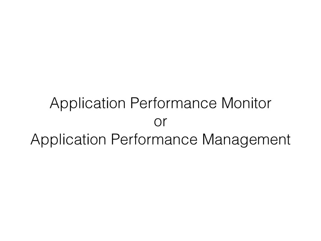 Application Performance Monitor or Application ...