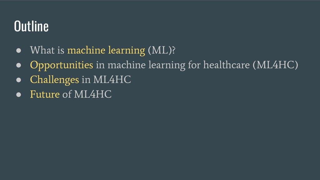 ● What is machine learning (ML)? ● Opportunitie...