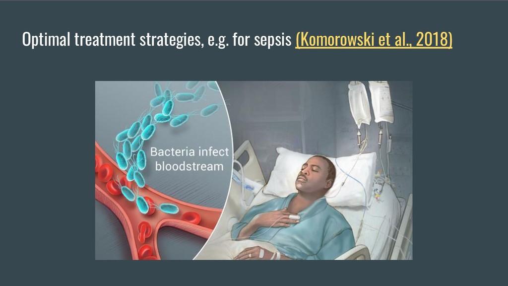 Optimal treatment strategies, e.g. for sepsis (...