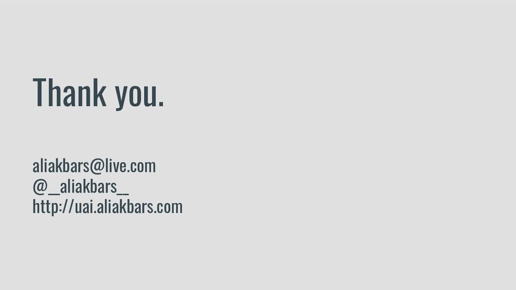 Thank you. aliakbars@live.com @__aliakbars__ ht...