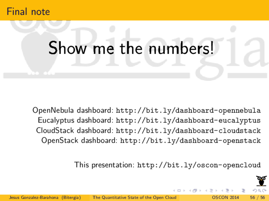 Final note Show me the numbers! OpenNebula dash...