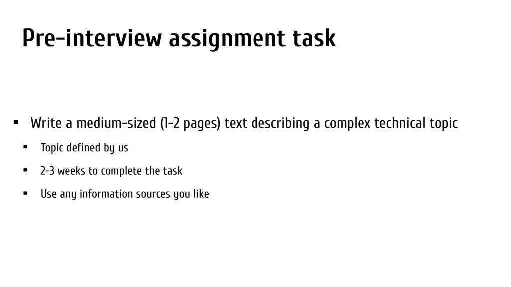 Pre-interview assignment task • Write a medium-...