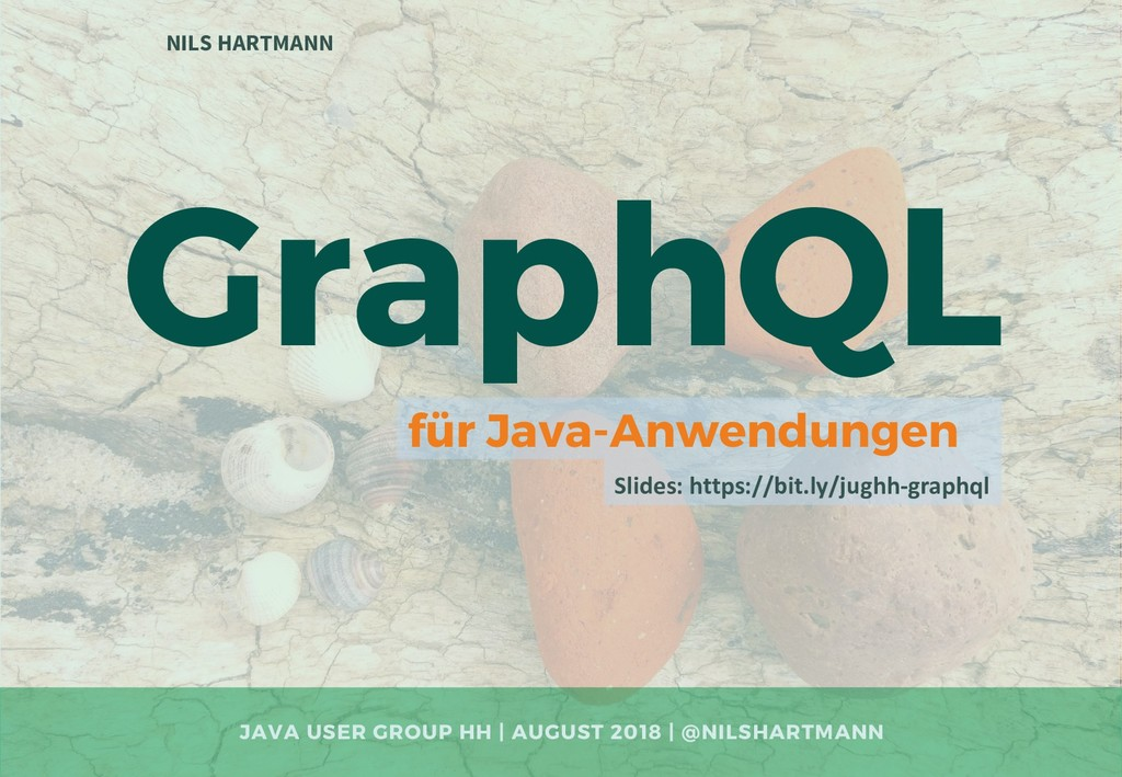 GraphQL NILS HARTMANN JAVA USER GROUP HH | AUGU...