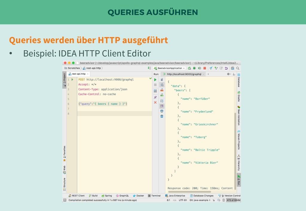 QUERIES AUSFÜHREN Queries werden über HTTP ausg...