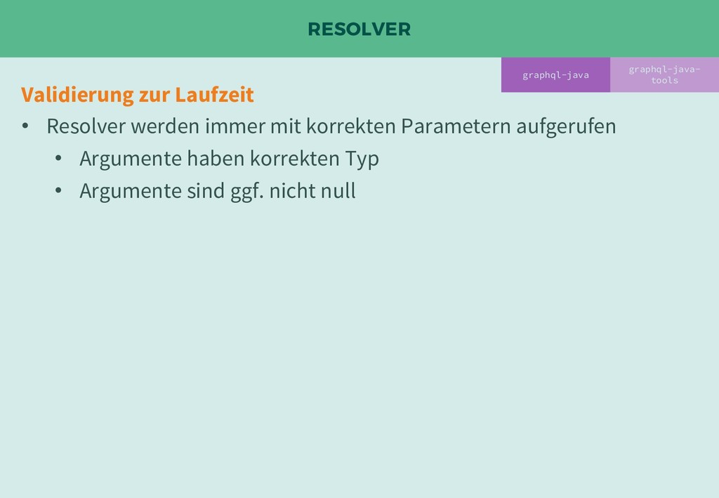 RESOLVER graphql-java- tools Validierung zur La...
