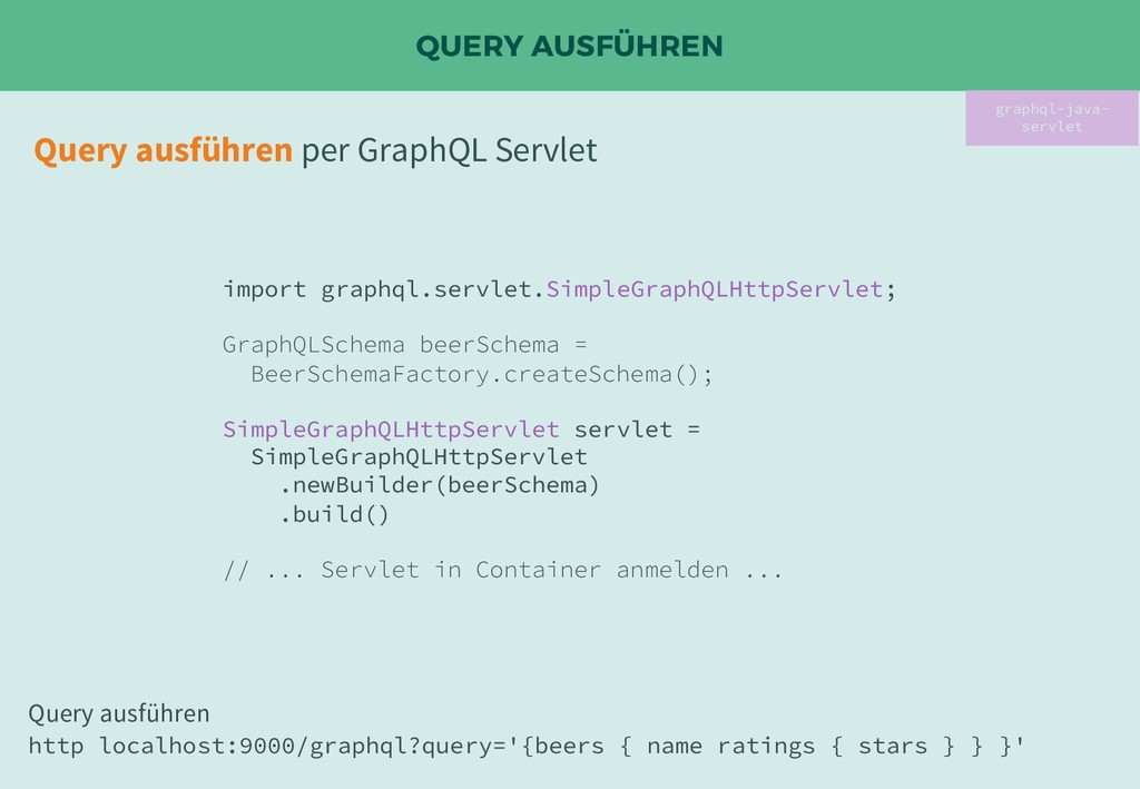 QUERY AUSFÜHREN graphql-java- servlet Query aus...
