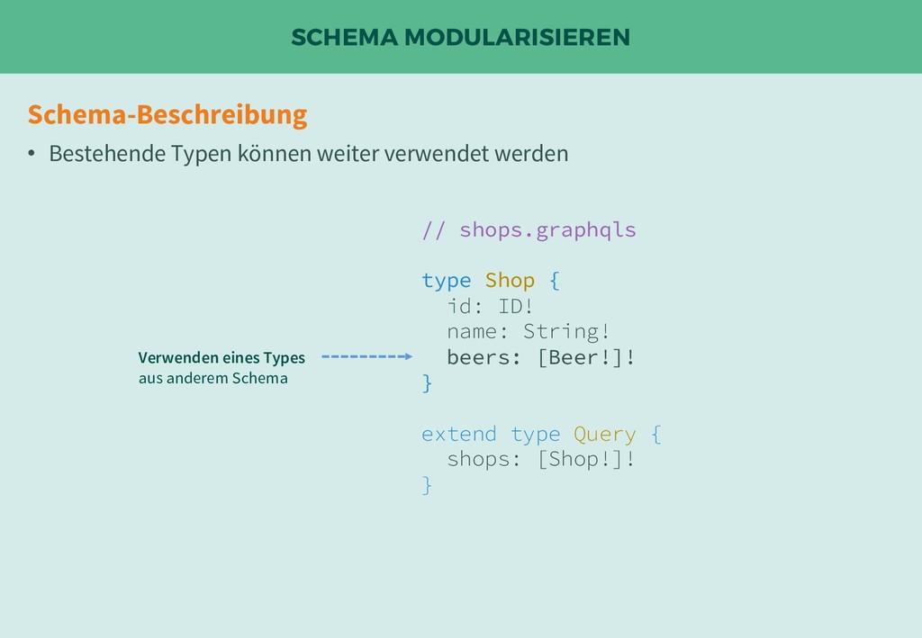 SCHEMA MODULARISIEREN Schema-Beschreibung • Bes...
