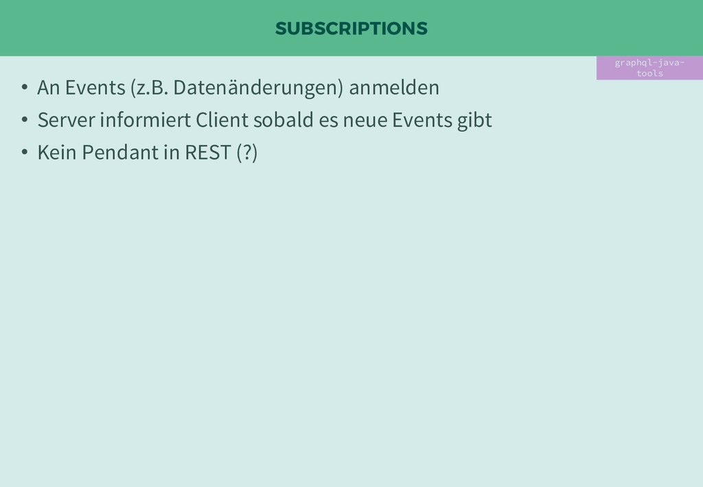 SUBSCRIPTIONS • An Events (z.B. Datenänderungen...