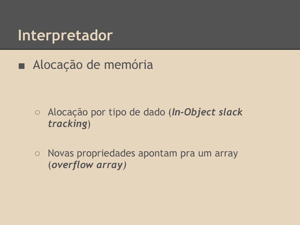 Interpretador ■ Alocação de memória ○ Alocação ...