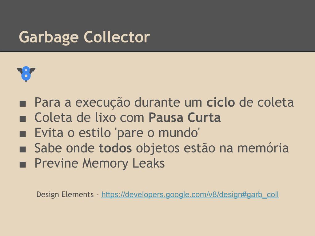 Garbage Collector ■ Para a execução durante um ...