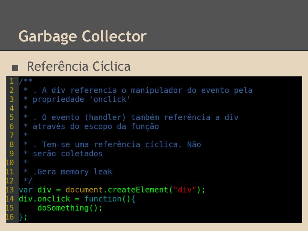Garbage Collector ■ Referência Cíclica