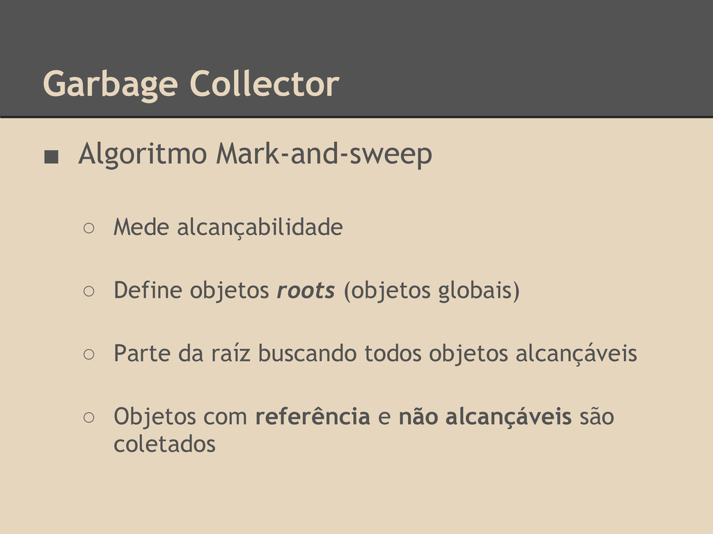 Garbage Collector ■ Algoritmo Mark-and-sweep ○ ...