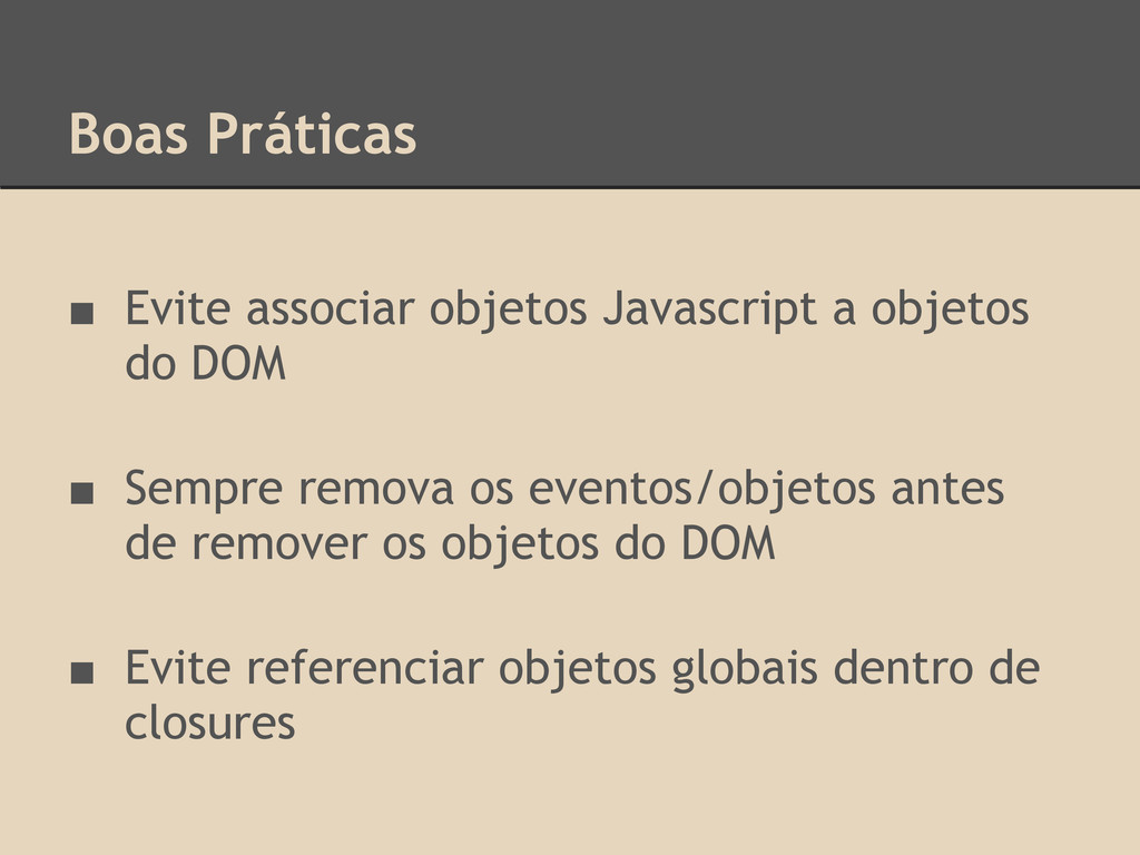 Boas Práticas ■ Evite associar objetos Javascri...