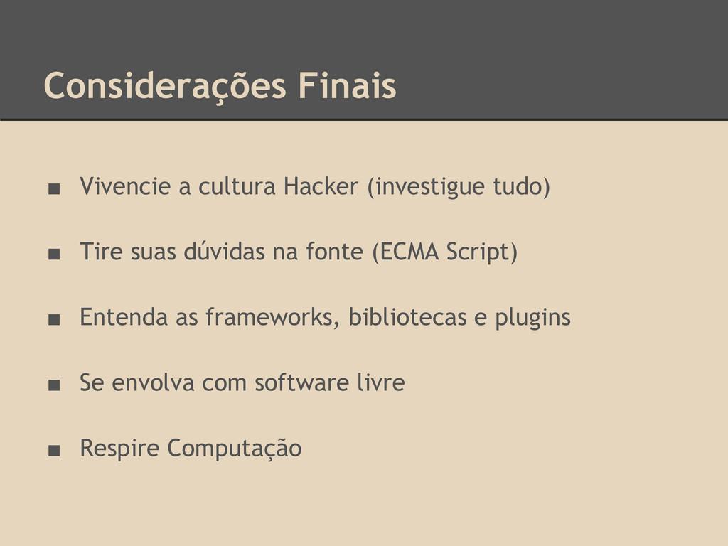 Considerações Finais ■ Vivencie a cultura Hacke...
