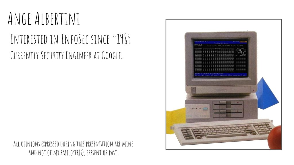 Interested in InfoSec since ~1989 Currently Sec...