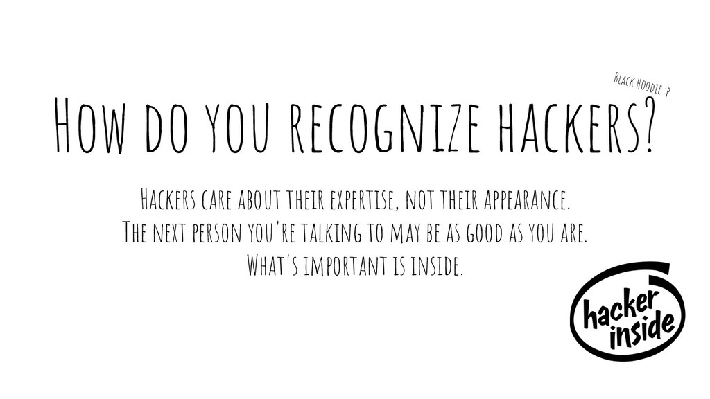 How do you recognize hackers? Hackers care abou...