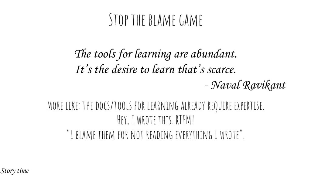 The tools for learning are abundant. It's the d...