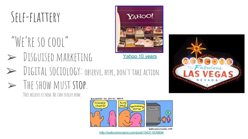"""""""We're so cool"""" ➢ Disguised marketing ➢ Digital..."""