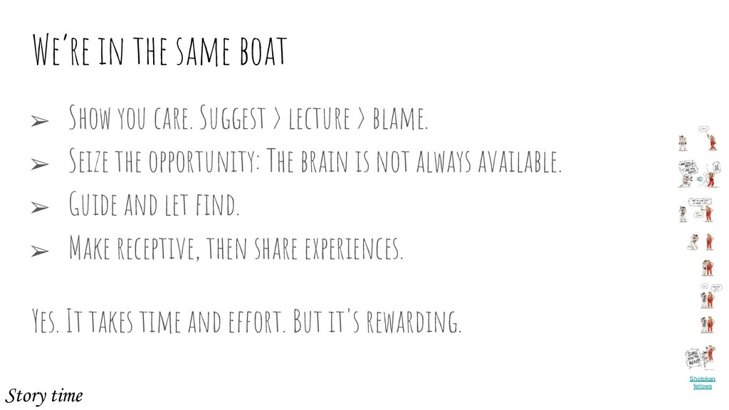 We're in the same boat ➢ Show you care. Suggest...