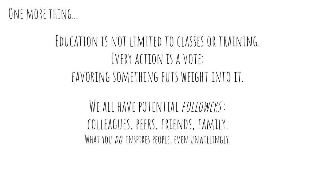 Education is not limited to classes or training...