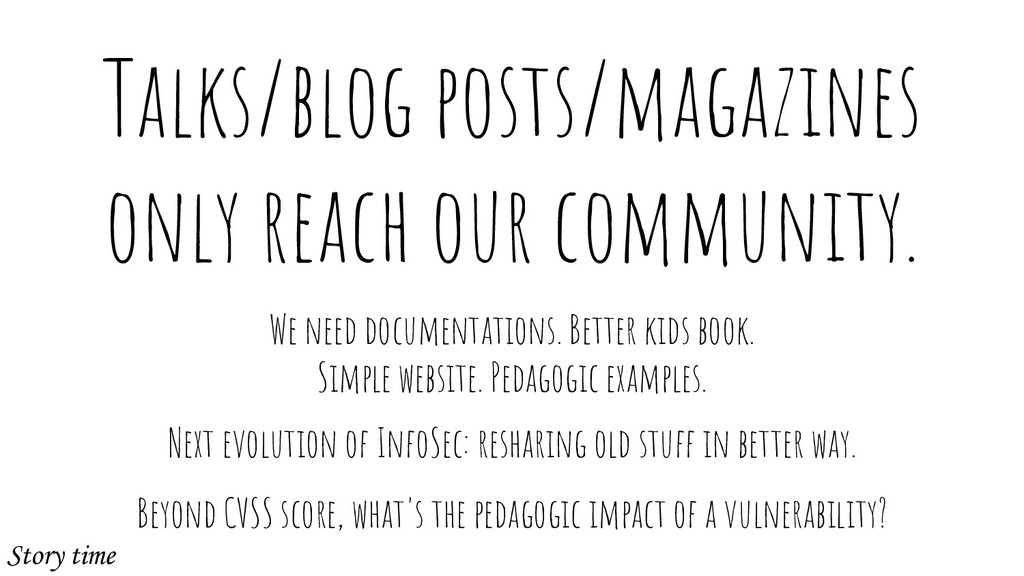 Talks/blog posts/magazines only reach our commu...