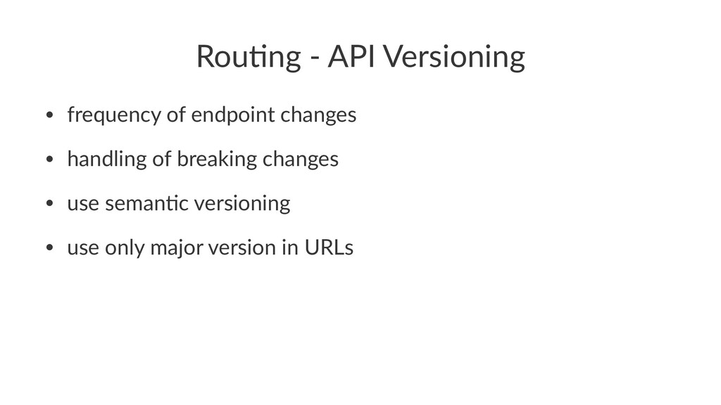 Rou$ng - API Versioning • frequency of endpoint...