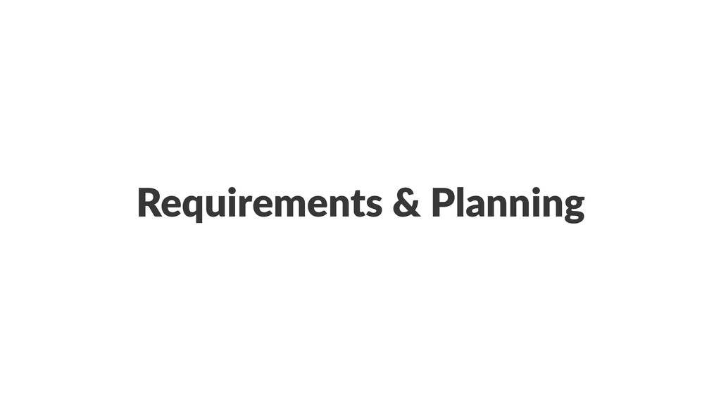 Requirements & Planning