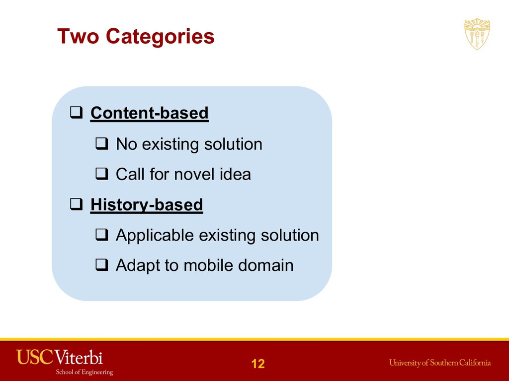 Two Categories q Content-based q No existing so...