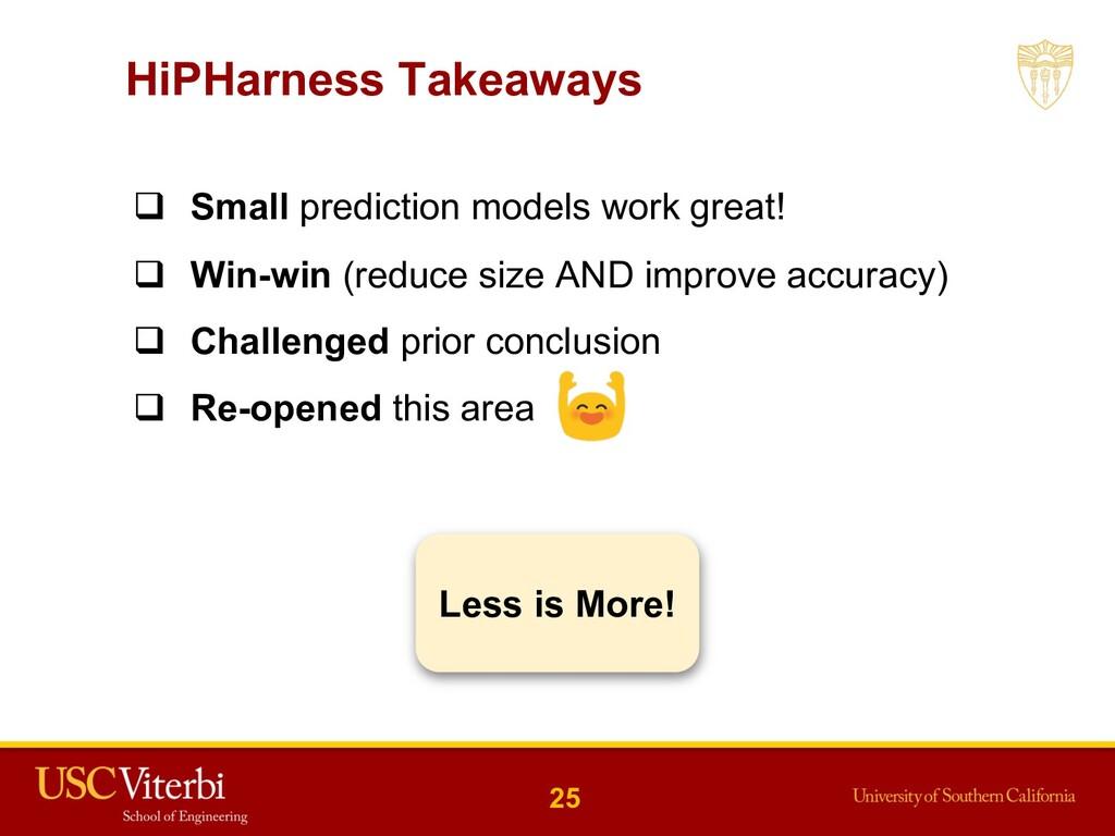 q Small prediction models work great! q Win-win...