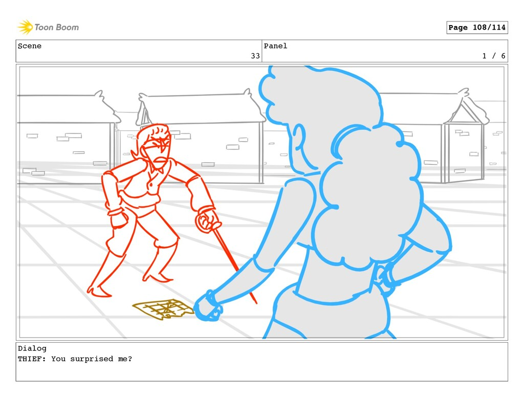 Scene 33 Panel 1 / 6 Dialog THIEF: You surprise...