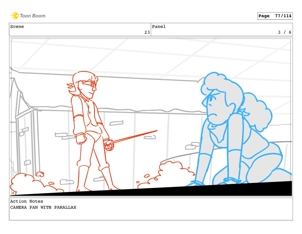 Scene 23 Panel 3 / 6 Action Notes CAMERA PAN WI...