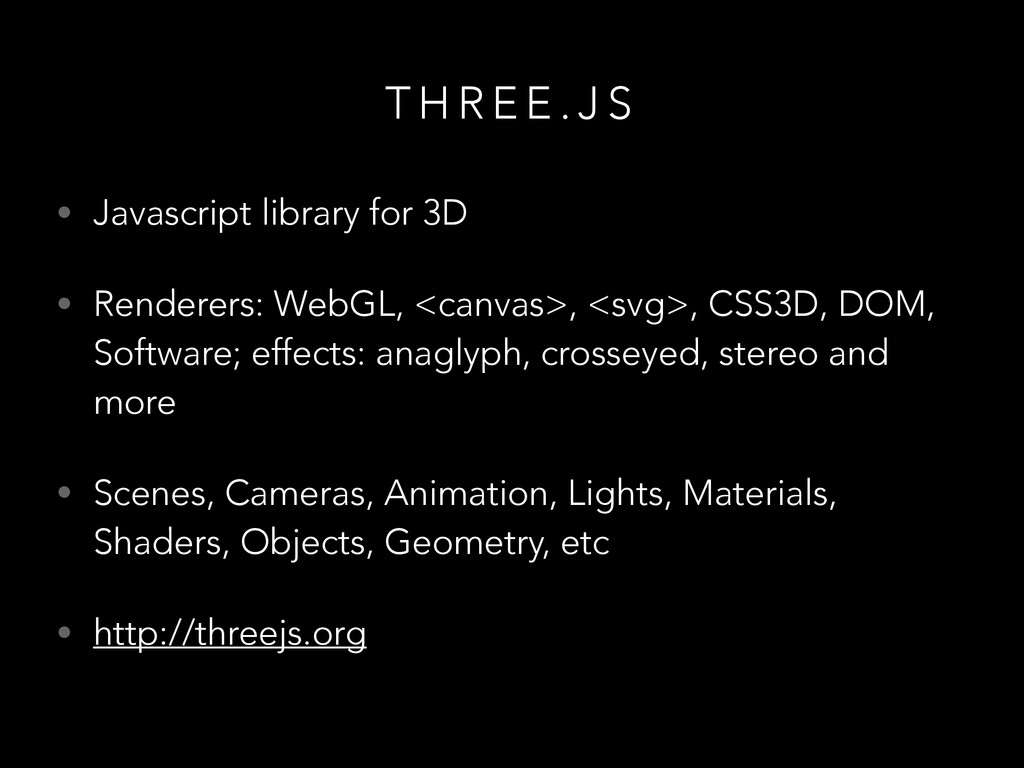 T H R E E . J S • Javascript library for 3D • R...