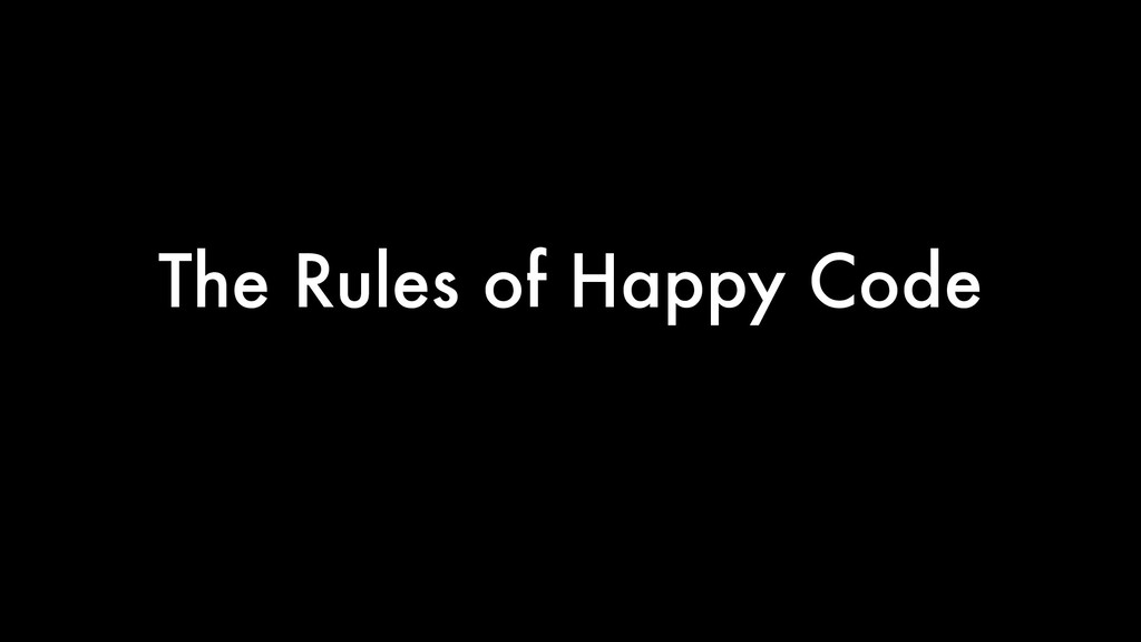 The Rules of Happy Code