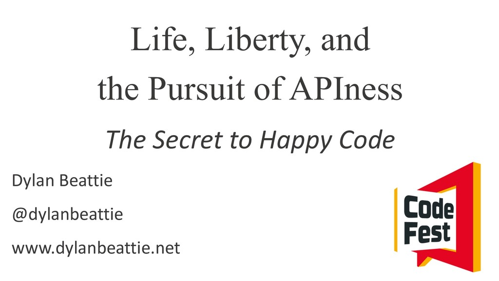 Life, Liberty, and the Pursuit of APIness The S...