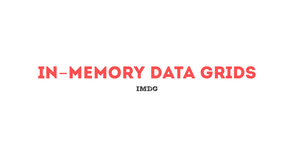 in-memory data grids IMDG